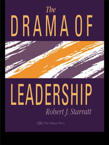The Drama Of Leadership ebook by Robert J. Starratt
