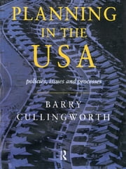 Planning in the USA - Policies, Issues and Processes ebook by Barry Cullingworth