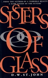Sisters Of Glass ebook by D. W. St.John