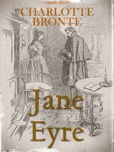 Jane Eyre, An Autobiography: A Classic Novel ebook by Charlotte Bronte
