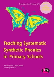 Teaching Systematic Synthetic Phonics in Primary Schools - 9780857256812 ebook by David Waugh,Angela Carss,Wendy Jolliffe