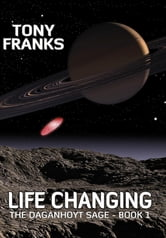 The Daganhoyt Saga - Life Changing ebook by Tony Franks,Eddie Doody