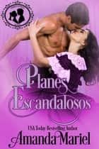 Planes escandalosos - DAMAS Y CANALLAS, #1 ebooks by Amanda Mariel