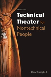 Technical Theater for Nontechnical People ebook by Drew  Campbell
