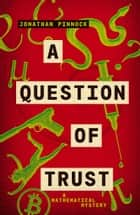 A Question of Trust ebook by Jonathan Pinnock
