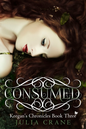 Consumed - Keegan's Chronicles (Book 3) ebook by Julia Crane