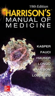Harrisons Manual of Medicine, 19th Edition ebook by Dennis Kasper,Anthony Fauci,Stephen Hauser,Dan Longo,Joseph Loscalzo,J. Larry Jameson