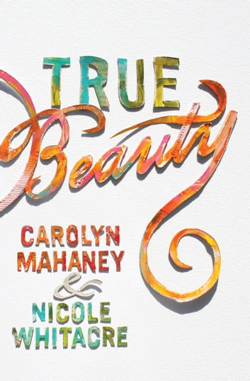 True Beauty ebook by Nicole Mahaney Whitacre,Carolyn Mahaney
