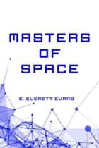 Masters of Space ebook by E. Everett Evans