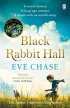 Black Rabbit Hall - from the Richard & Judy bestselling author of The Glass House ebook by Eve Chase
