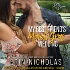 My Best Friends Mardi Gras Wedding - Boys of the Bayou, Book 1 audiobook by Erin Nicholas
