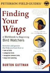 Finding Your Wings - A Workbook for Beginning Bird Watchers ebook by Burton S. Guttman