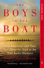 The Boys in the Boat, Nine Americans and Their Epic Quest for Gold at the 1936 Berlin Olympics