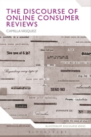 The Discourse of Online Consumer Reviews ebook by Camilla Vasquez