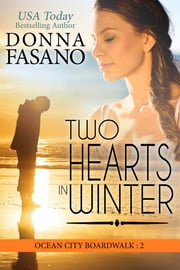 Two Hearts in Winter (Ocean City Boardwalk Series, Book 2) ebook by Donna Fasano