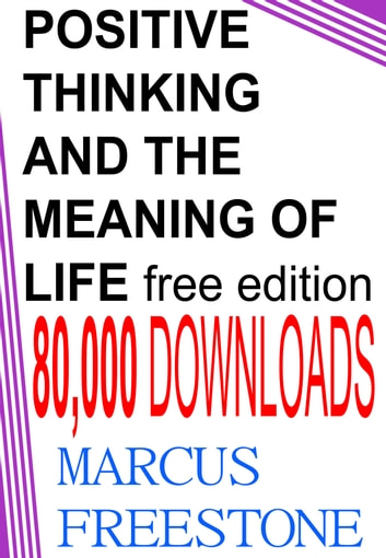 Positive thinking the meaning of life ebook by marcus freestone positive thinking the meaning of life ebook by marcus freestone fandeluxe Choice Image
