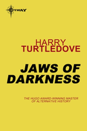 Jaws of Darkness - Book Five of The Darkness Series ebook by Harry Turtledove