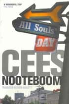 All Souls' Day ebook by Cees Nooteboom