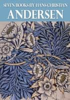 Seven Books By Hans Christian Andersen ebook by Hans Christian Andersen