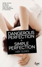 Dangerous Perfection + Simple Perfection ebook by Abbi Glines