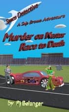 Murder on Nestor - Race to Death ebook by Pj Belanger