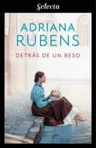 Detrás de un beso (Whitechapel 3) eBook by Adriana Rubens