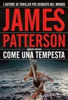 Come una tempesta ebook by James Patterson, Howard Roughan