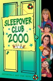 Sleepover Club 2000 (The Sleepover Club, Book 25) ebook by Angie Bates