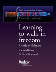 Learning to walk in freedom: a verse-by-verse study of Galatians ebook by David Bergsland