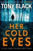 Her Cold Eyes ebook by Tony Black