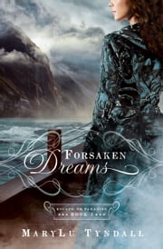 Forsaken Dreams ebook by MaryLu Tyndall