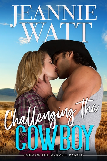 Challenging the Cowboy ebook by Jeannie Watt
