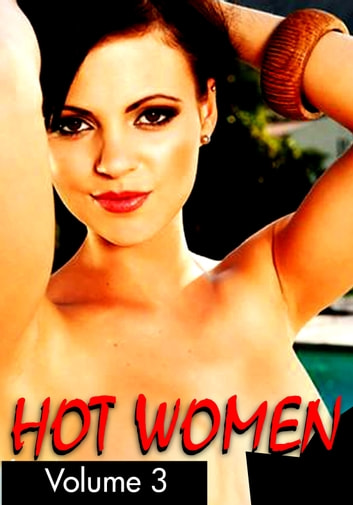 Hot Women Volume 3 - A sexy photo book ebook by Raquel Hornsby