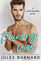 Daring Wes ebook by Jules Barnard