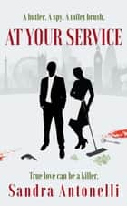 At Your Service - (In Service Book 1) ebook by Sandra Antonelli