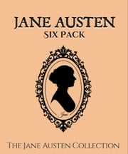 Jane Austen Six Pack - The Jane Austen Collection ebook by Jane Austen