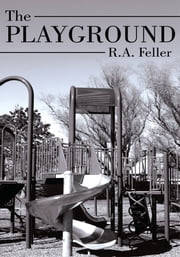 The Playground ebook by R.A. Feller