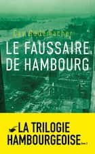 Le Faussaire de Hambourg - Tome 3 ebook by Cay Rademacher
