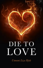 Die to Love ebook by Unmani Hyde