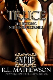Truce: The Historic Neighbor from Hell ebook by R.L. Mathewson