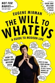 The Will to Whatevs ebook by Eugene Mirman