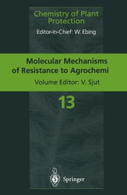 Molecular Mechanisms of Resistance to Agrochemicals ebook by Volkert Sjut,J.A. Butters,D.W. Hollomon,S.J. Kendall,C.O. Knowles,M. Peferoen,R.J. Smeda,D.M. Soderlund,J. Van Rie,K.C. Vaughn