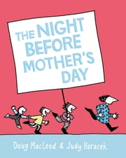 The Night Before Mother's Day ebook by Doug MacLeod,Judy Horacek