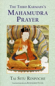 The Third Karmapa's Mahamudra Prayer 電子書 by Tai Situ, Rosemarie Fuchs