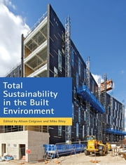 Total Sustainability in the Built Environment ebook by Alison Cotgrave,Mike Riley