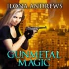 Gunmetal Magic livre audio by Ilona Andrews