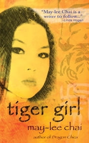 Tiger Girl ebook by May-lee Chai