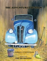 THE ADVENTURES OF STAN - BOOK ONE THE AWAKENING ebook by Darrell Cunningham