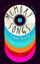 Memory Songs: A Personal Journey Into the Music that Shaped the 90s - A Personal Journey Into the Music that Shaped the 90s eBook by James Cook
