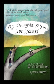 My Thoughts Prefer Side Streets - Collected Essays and Other Reflections ebook by Miklosy, Leslie